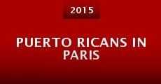 Puerto Ricans in Paris (2015) stream