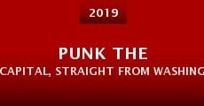 Punk the Capital, Straight from Washington DC (2015)