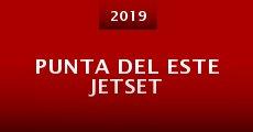 Película Punta del Este Jetset