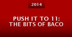 Película Push It to 11: the Bits of Baco