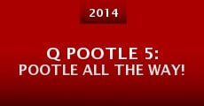 Película Q Pootle 5: Pootle All the Way!