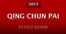 Película Qing Chun Pai