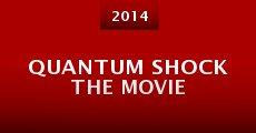 Película QUANTUM SHOCK the Movie