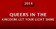 Película Queers in the Kingdom: Let Your Light Shine