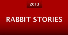 Rabbit Stories (2013)