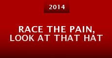 Race the Pain, Look at That Hat (2014) stream