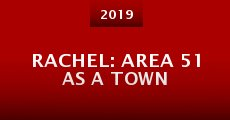 Película Rachel: Area 51 as a Town