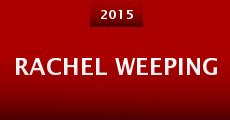 Película Rachel Weeping