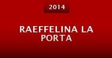 Película Raeffelina La Porta