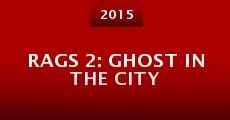 Rags 2: Ghost in the City (2015) stream