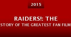 Película Raiders!: The Story of the Greatest Fan Film Ever Made