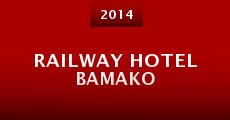 Railway Hotel Bamako (2014)