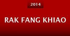 Rak fang khiao (2014) stream