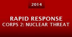 Película Rapid Response Corps 2: Nuclear Threat
