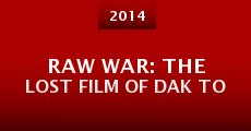 Película Raw War: The Lost Film of Dak To
