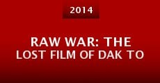Raw War: The Lost Film of Dak To (2014) stream