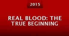 Película Real Blood: The True Beginning