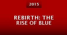 Película Rebirth: The Rise of Blue