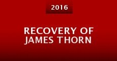 Película Recovery of James Thorn