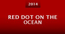 Red Dot on the Ocean (2014)