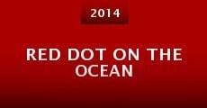 Película Red Dot on the Ocean