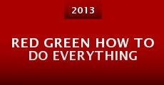 Red Green How to Do Everything (2013) stream