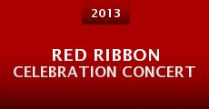 Película Red Ribbon Celebration Concert