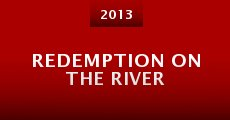 Redemption on the River (2013) stream