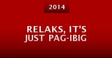Película Relaks, It's Just Pag-Ibig