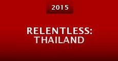 Película Relentless: Thailand
