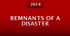 Película Remnants of a Disaster