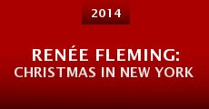 Renée Fleming: Christmas in New York (2014) stream