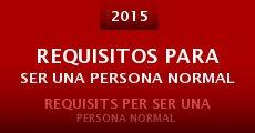 Requisitos para ser una persona normal (2015) stream