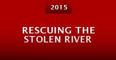 Película Rescuing the Stolen River