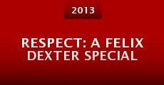 Respect: A Felix Dexter Special (2013)