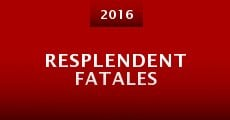 Resplendent Fatales (2016)