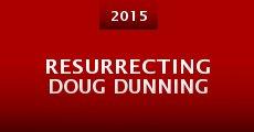 Película Resurrecting Doug Dunning