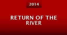 Return of the River (2014)