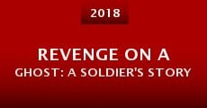 Película Revenge on a Ghost: A Soldier's Story