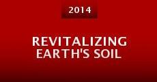 Revitalizing Earth's Soil (2014) stream