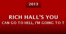 Película Rich Hall's You Can Go to Hell, I'm Going to Texas