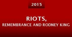 Riots, Remembrance and Rodney King (2015) stream