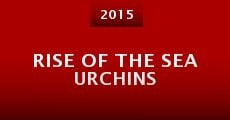 Rise of the Sea Urchins (2015) stream
