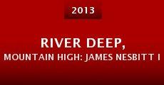 Película River Deep, Mountain High: James Nesbitt in New Zealand