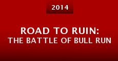 Película Road to Ruin: The Battle of Bull Run