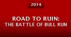 Road to Ruin: The Battle of Bull Run (2014) stream
