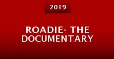 Roadie- the Documentary (2015)