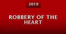 Película Robbery of the Heart