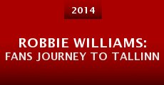 Película Robbie Williams: Fans Journey to Tallinn