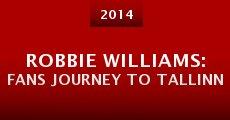 Robbie Williams: Fans Journey to Tallinn (2014) stream